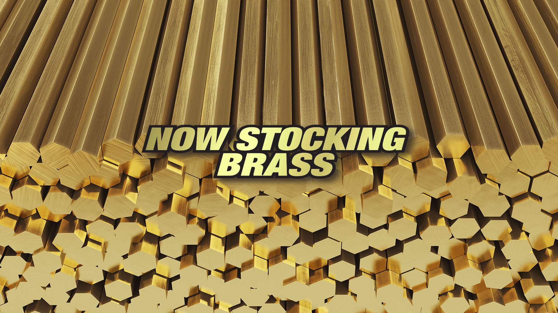 Now Stocking Brass